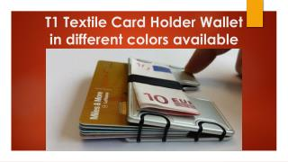 T1 Textile Card Holder Wallet in different colors available