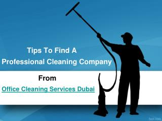 Tips To Keep In Mind While Selecting A Office Cleaning & Maintenance Company