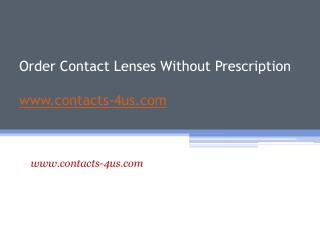 Order Contact Lenses Without Prescription - www.contacts-4us.com