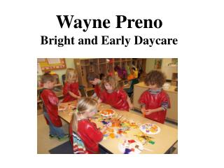Wayne Preno Bright and Early Daycare