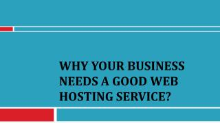 Why Your Business Needs A Good Web Hosting Service?