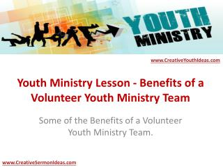 Youth Ministry Lesson - Benefits of a Volunteer Youth Ministry Team