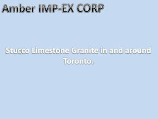 Best Stucco Limestone Granite In Toronto