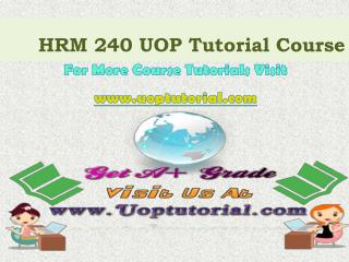 HRM 240 Tutorial Courses/Uoptutorial