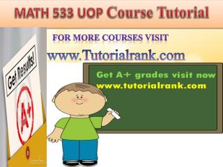 MATH 533 UOP  course tutorial/tutoriarank