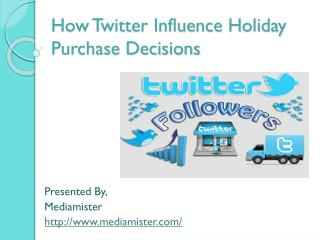 How twitter influence holiday purchase decisions