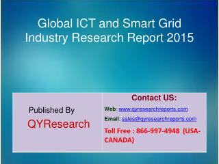 Global ICT and Smart Grid Market 2015 Industry Growth, Trends, Analysis, Research and Development