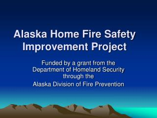 Alaska Home Fire Safety Improvement Project
