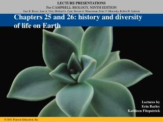 Chapters 25 and 26: history and diversity of life on Earth