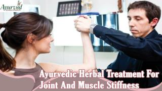 Ayurvedic Herbal Treatment For Joint And Muscle Stiffness