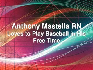 Anthony Mastella RN Loves to Play Baseball in His Free Time