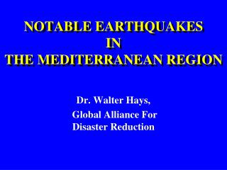 NOTABLE EARTHQUAKES  IN  THE MEDITERRANEAN REGION