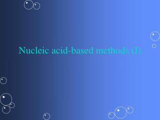 Nucleic acid-based methods (I)