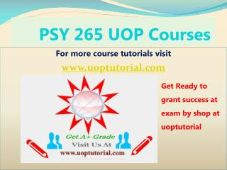 PSY 265 Uop Tutorial Course - Uoptutorial