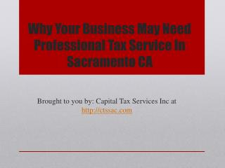 Why Your Business May Need Professional Tax Service In Sacramento CA