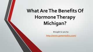 What Are The Benefits Of Hormone Therapy Michigan?