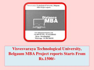 Visvesvaraya Technological University, Belgaum MBA Project reports Starts From Rs.1500/-