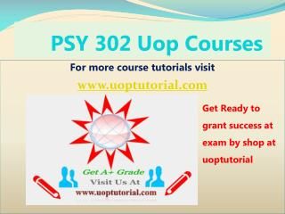 PSY 302 Uop Tutorial Course - Uoptutorial