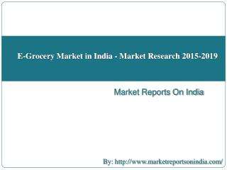 E-Grocery Market in India - Market Research 2015-2019