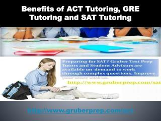 Benefits of ACT Tutoring, GRE Tutoring and SAT Tutoring