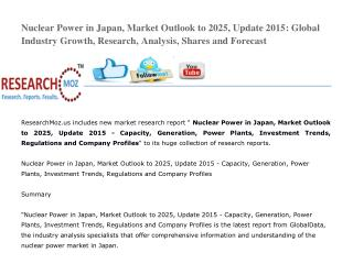 Nuclear Power in Japan, Market Outlook to 2025, Update 2015 - Capacity, Generation, Power Plants, Investment Trends, Reg