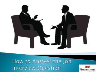 How to Answer the Job Interview Question