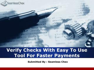 Verify Checks With Easy To Use Tool For Faster Payments