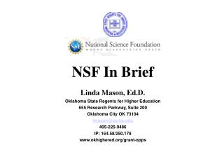 NSF In Brief Linda Mason, Ed.D. Oklahoma State Regents for Higher Education 655 Research Parkway, Suite 200 Oklahoma Cit