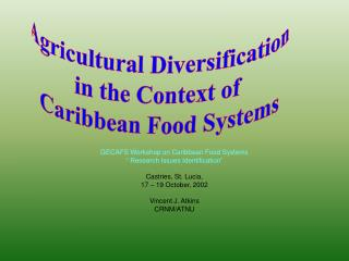 "GECAFS Workshop on Caribbean Food Systems "" Research Issues Identification"" Castries, St. Lucia,  17 – 19 October,"