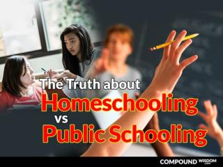 The Truth About Homeschooling vs. Public Schooling?