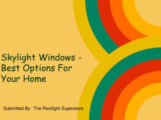 Skylight Windows - Best Options For Your Home
