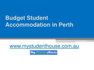 Budget Student Accommodation in Perth - www.mystudenthouse.com.au