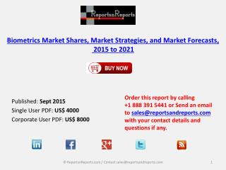 Biometrics Market Shares, Market Strategies, and Market Forecasts, 2015 to 2021