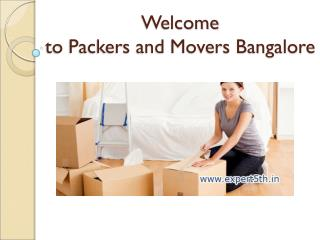 Packers and Movers Bangalore @  http://www.expert5th.in/packers-and-movers-bangalore/