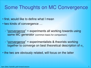 Some Thoughts on MC Convergence