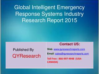 Global Intelligent Emergency Response Systems Market 2015 Industry Growth, Trends, Analysis, Research and Development
