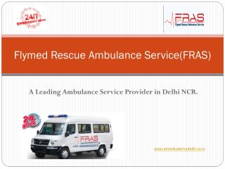24x7 Ambulance service in Delhi Call FRAS at 9899856933