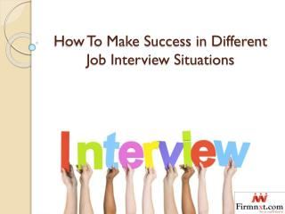 How To Make Success in Different Job Interview Situations