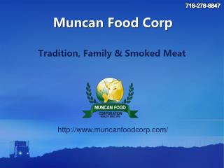 Muncan Food Corp in Astoria and Ridgewood, Queens: Tradition, Family, and Smoked Meat