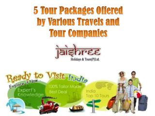 5 tour packages offered by various travels and tour companies