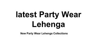 New Party Wear Lehenga Collections