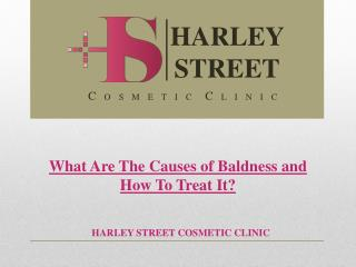 What Are The Causes Of Baldness and How To Treat It?