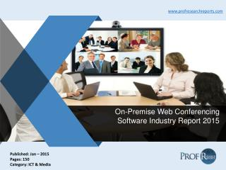 On-Premise Web Conferencing Software Industry Classification, Market Growth 2015