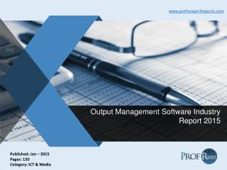 Global and Chinese Output Management Software Industry Analysis, Market Insight 2015