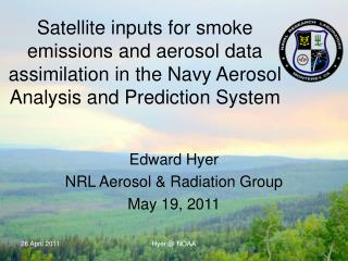 Satellite inputs for smoke emissions and aerosol data assimilation in the Navy Aerosol Analysis and Prediction System