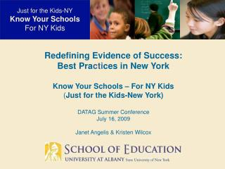 Redefining Evidence of Success: Best Pra cti ces in New York Know Your Schools – For NY Kids ( Just for the Kids-New Y