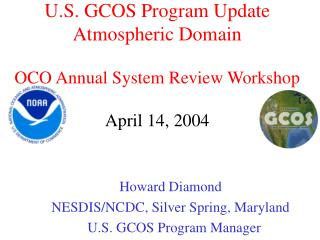 U.S. GCOS Program Update Atmospheric Domain  OCO Annual System Review Workshop April 14, 2004