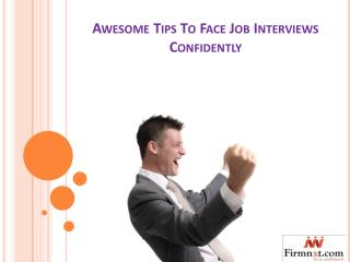 Awesome Tips to Face Job Interviews Confidently