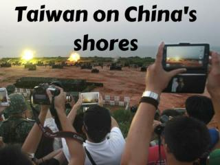 Taiwan on China's shores