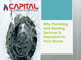 Why Plumbing and Heating Services Is Important To Your House